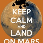 Keep Calm & Land on Mars